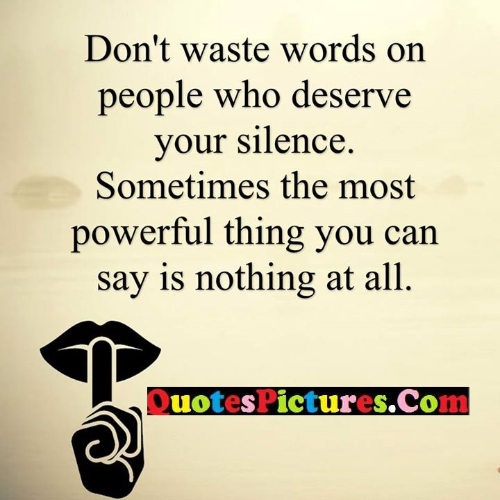 waste words silence powerful nothing
