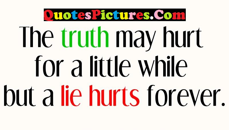 Wonderful Life Quote - The Truth May Hurt For A Little While