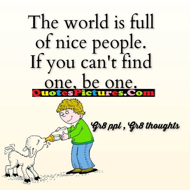 world full nice one gr8 thoughts