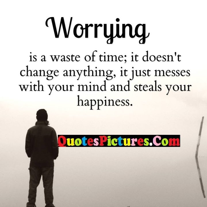 worrying waste time mind happiness