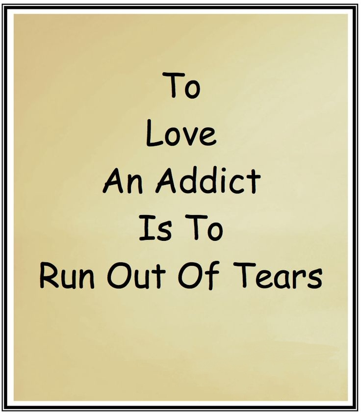 Quotes About Loving An Addict: Addiction Quotes Pictures And Addiction Quotes Images With