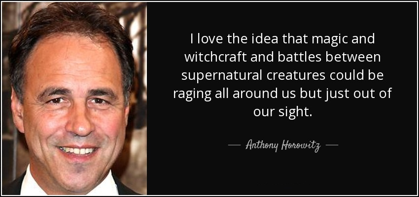 Anthony Horowitz Quotes And Anthony Horowitz Sayings Images