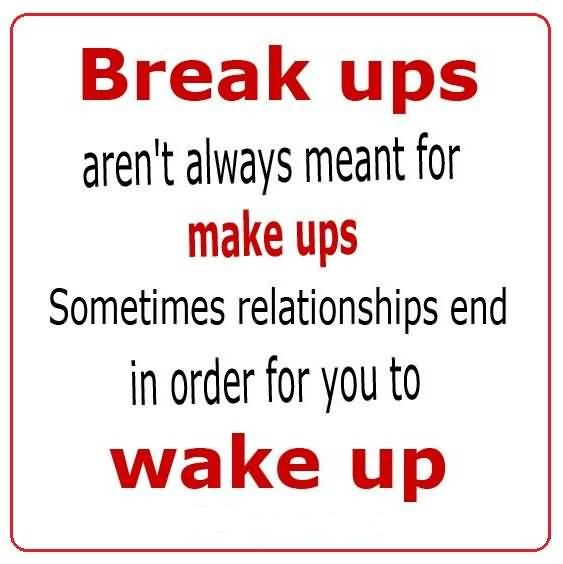 Brilliant Break Up Quote Break Up Is Wake Up