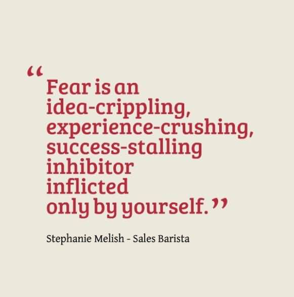 Fear Quotes And Fear Sayings Images