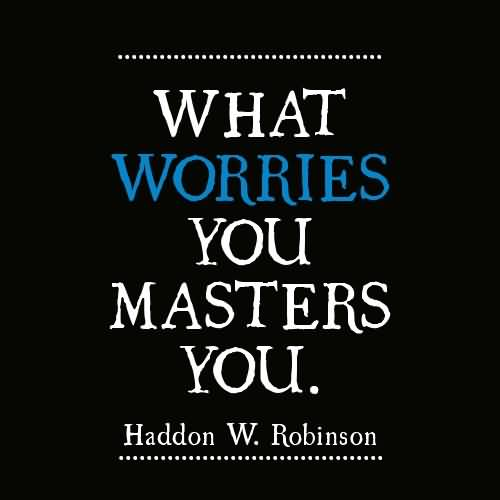 Worry Quotes And Worry Sayings Images