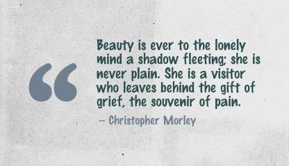 Beauty Is Ever to the lonely mind a shadow fleeting ~ Beauty Quote -  Quotespictures.com