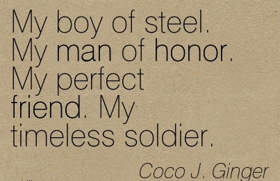 My Man Quotes My boy of steel. My man of honor. My perfect friend. My timeless  My Man Quotes