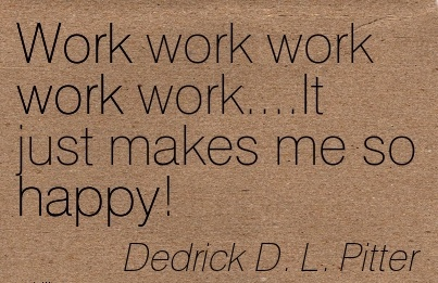 Image result for quotes about happy work