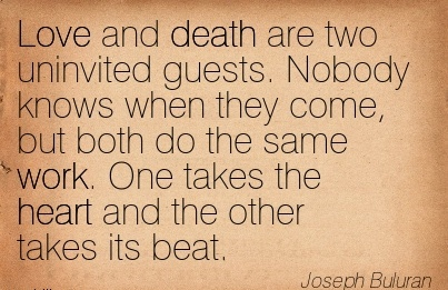 Love And Death Quotes Great Work Quote by Joseph Buluran – Love and Death are Two  Love And Death Quotes
