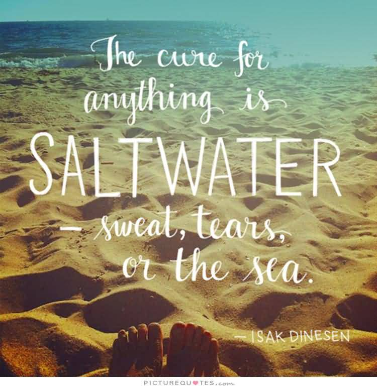 Sea Quotes Sea Quotes And Sea Sayings Images About Saltwater Is Cure For  Sea Quotes